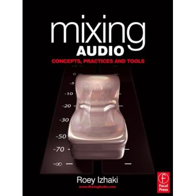 Cover from Mixing Audio by Roey Izhaki